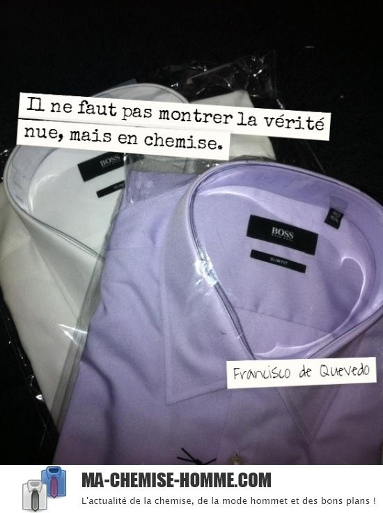 Il ne faut pas montrer la vérité nue, mais en chemise.